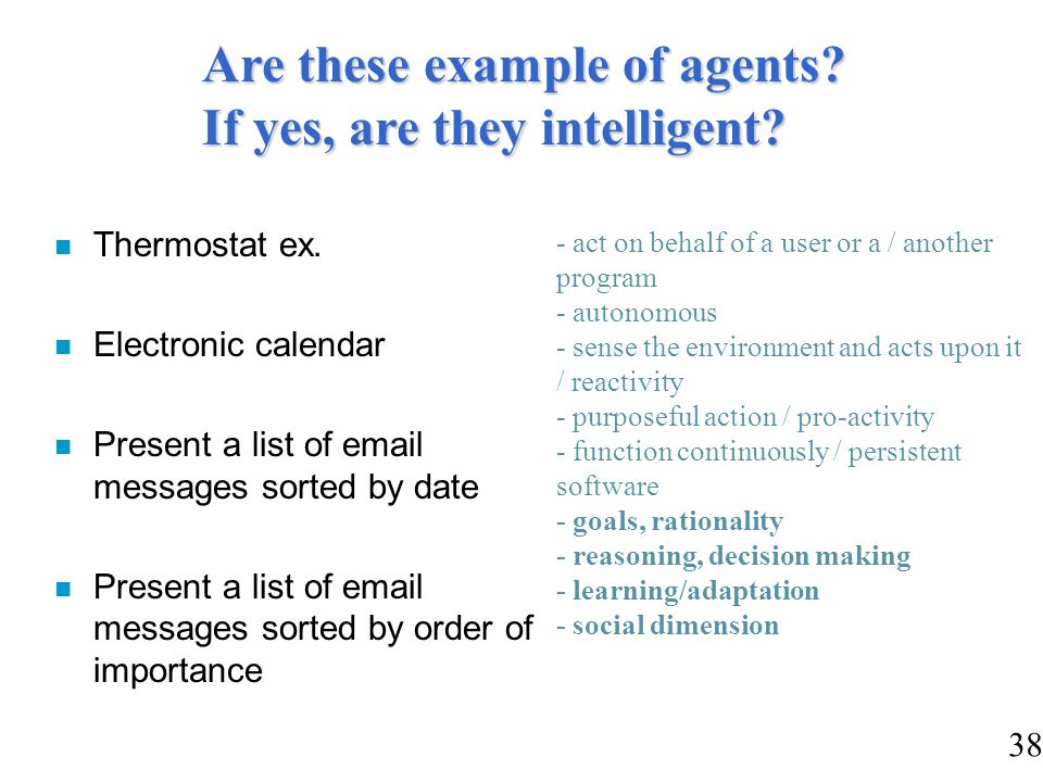 Are these example of agents If yes, are they intelligent