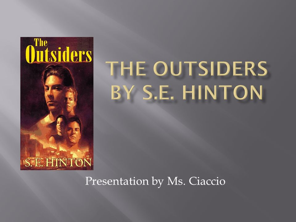 an analysis of the outsiders a novel by se hinton Pony finds solace in writing, and the first sentence of his paper is the first sentence of the novel lesson summary s e hinton's young adult novel, the outsiders, is at its heart the coming-of-age story of ponyboy curtis pony finds himself caught between two worlds, between the poor east side greasers and the rich, west side socs.