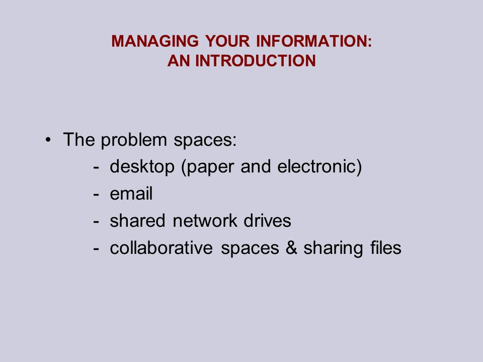 MANAGING YOUR INFORMATION: AN INTRODUCTION