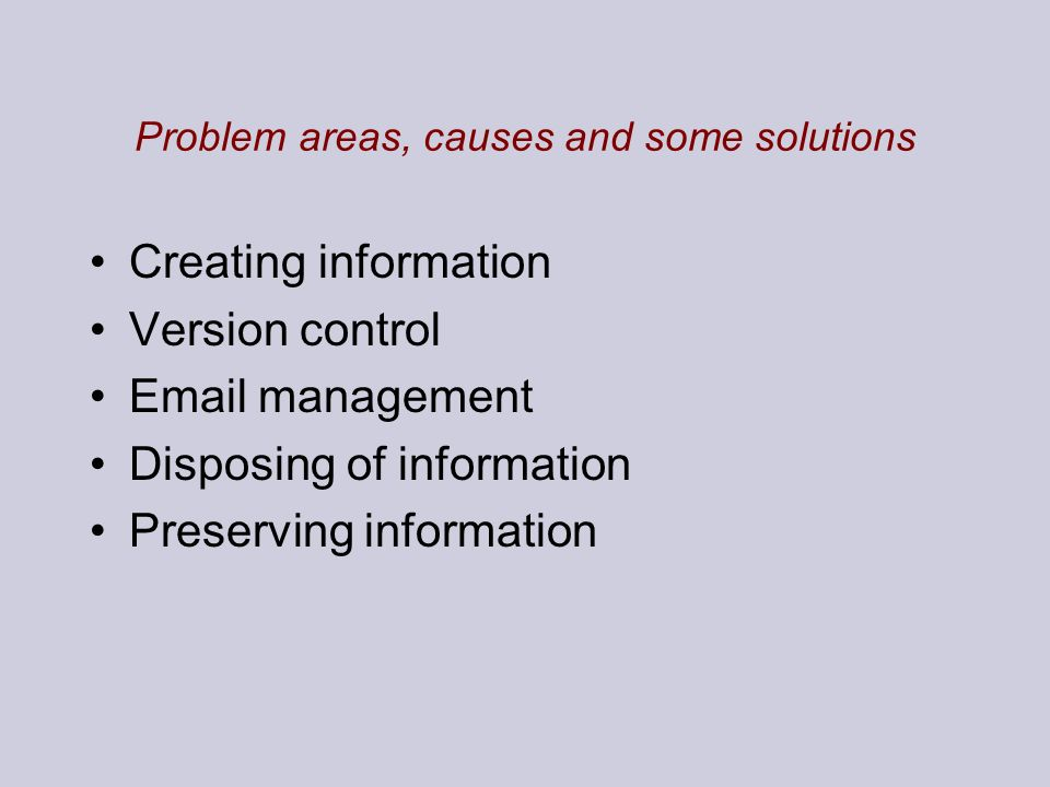 Problem areas, causes and some solutions