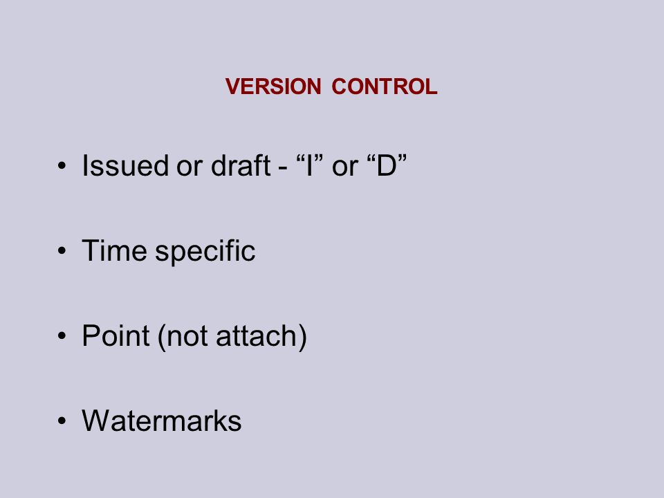 Issued or draft - I or D Time specific Point (not attach)