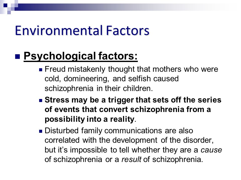 factors that contribute to the development of schizophrenia Like genetic inheritance, physical environment may also contribute to the development of schizophrenia although environmental factors are frequently interlinked and hard to measure, each of those described here has been implicated, at least in certain populations, as a possible cause of or contributor to the development of the disease.