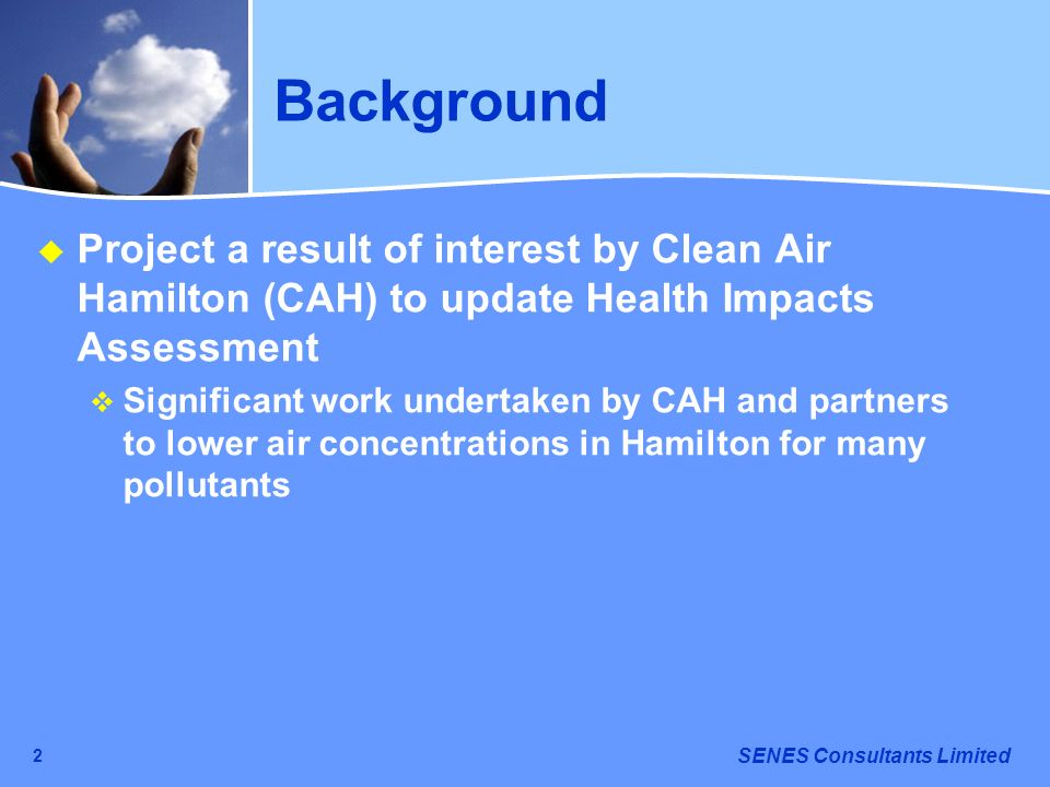 BackgroundProject a result of interest by Clean Air Hamilton (CAH) to update Health Impacts Assessment.