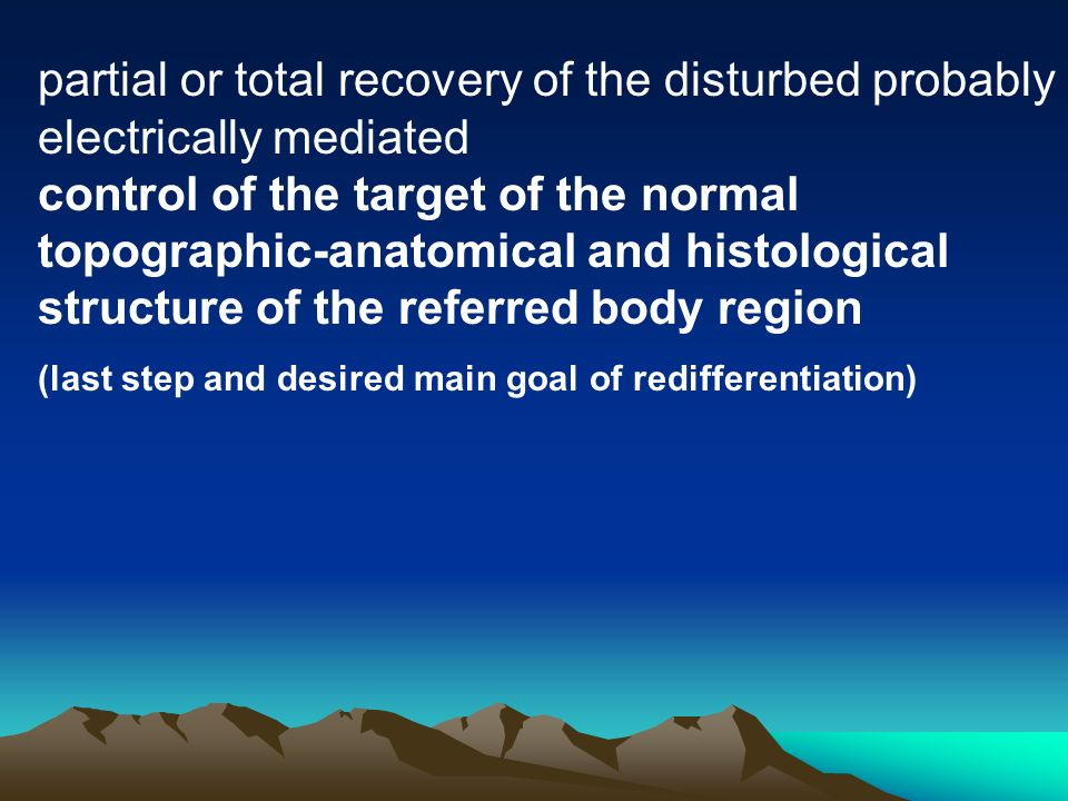 partial or total recovery of the disturbed probably electrically mediated control of the target of the normal topographic-anatomical and histological structure of the referred body region