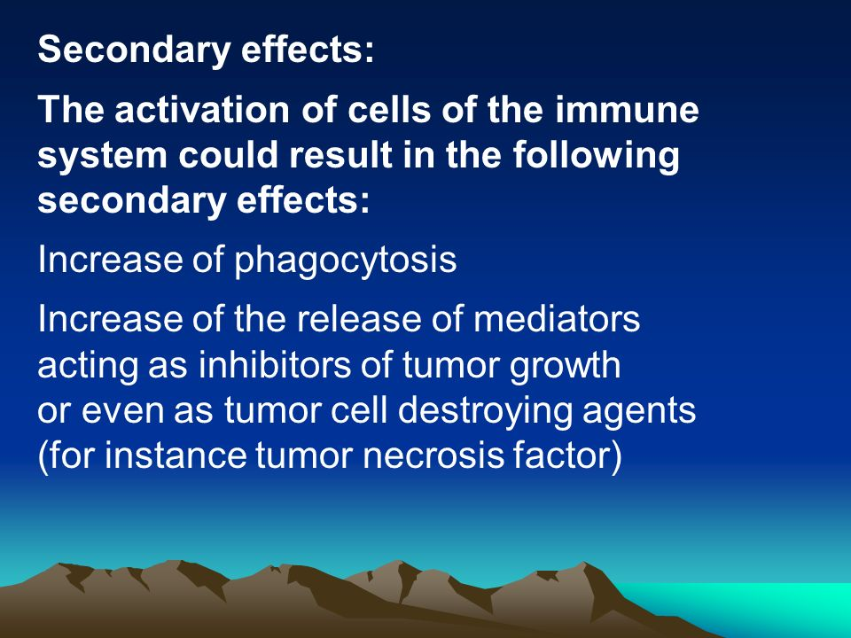 Secondary effects: The activation of cells of the immune system could result in the following secondary effects: