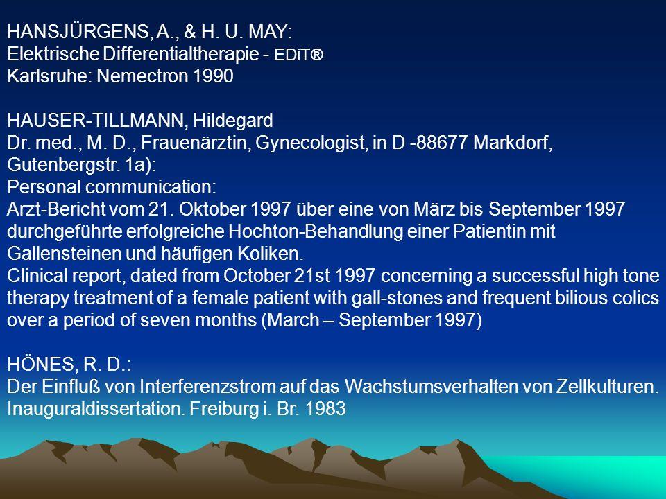 HANSJÜRGENS, A., & H. U. MAY: Elektrische Differentialtherapie - EDiT® Karlsruhe: Nemectron 1990. HAUSER-TILLMANN, Hildegard.