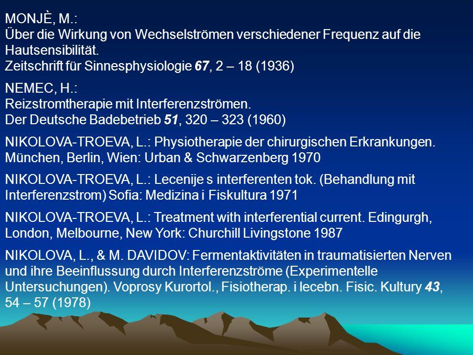 MONJÈ, M.: Über die Wirkung von Wechselströmen verschiedener Frequenz auf die Hautsensibilität. Zeitschrift für Sinnesphysiologie 67, 2 – 18 (1936)