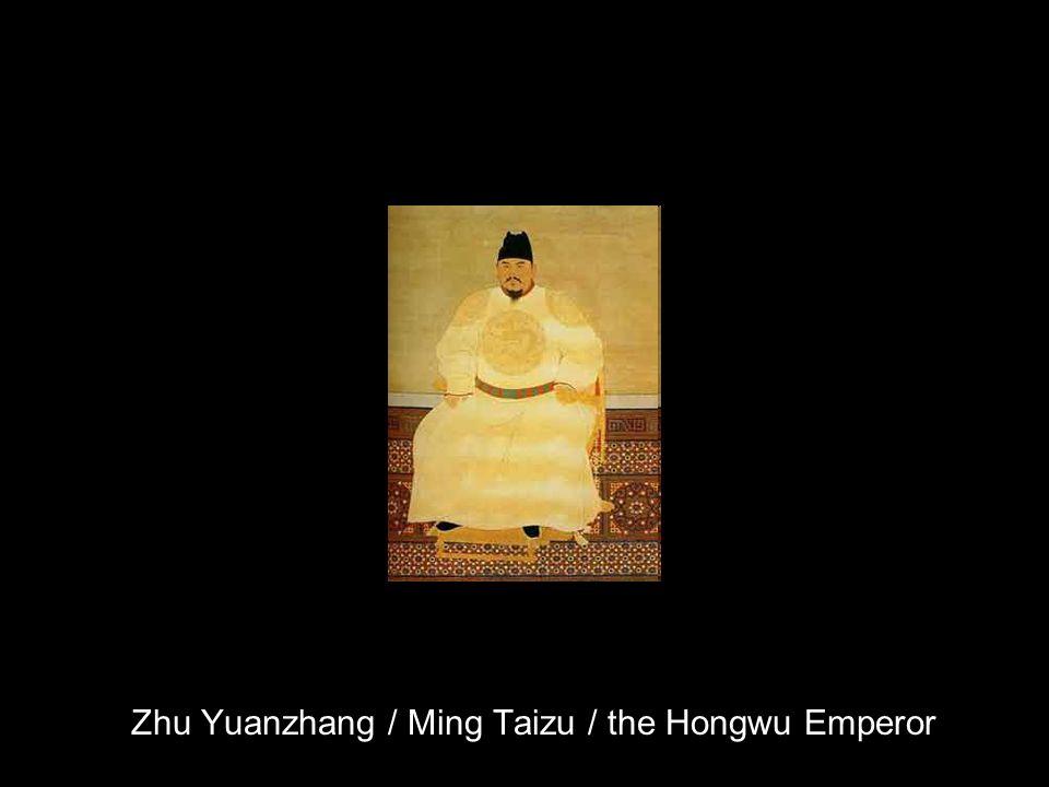 Zhu Yuanzhang / Ming Taizu / the Hongwu Emperor