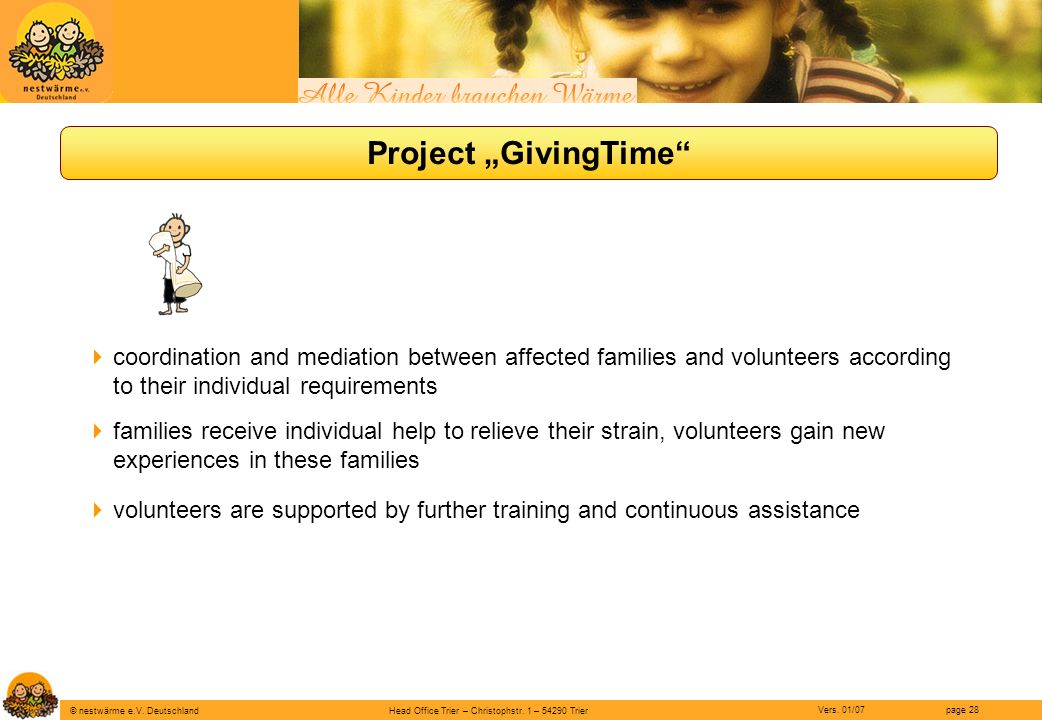 "Project ""GivingTime coordination and mediation between affected families and volunteers according to their individual requirements."