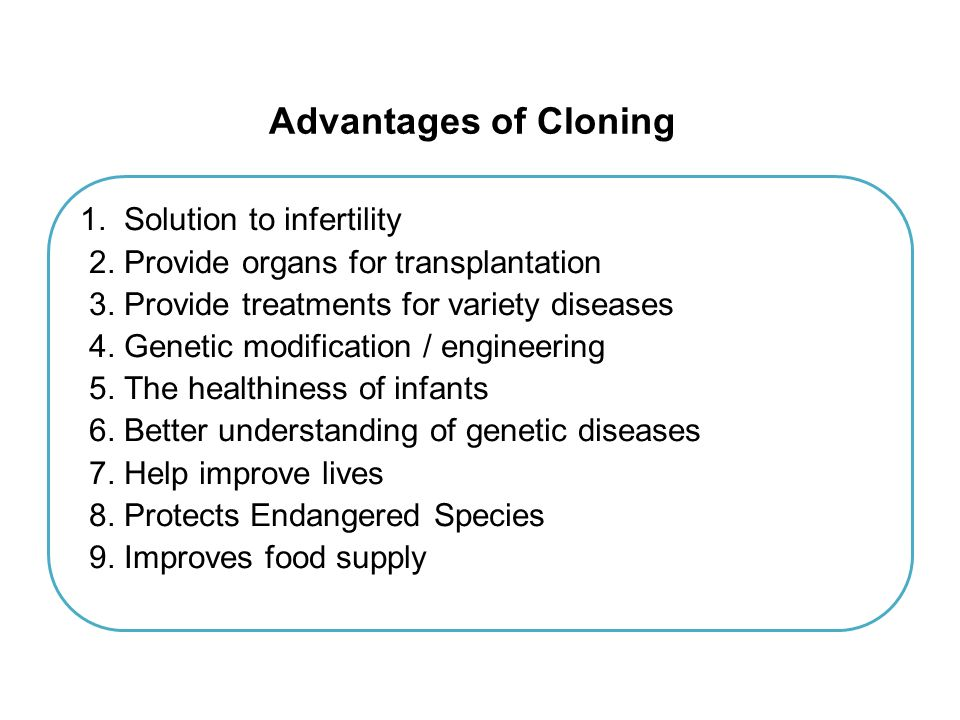 Advantages and disadvantages of human cloning essay