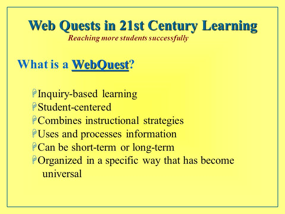 Web Quests in 21st Century Learning