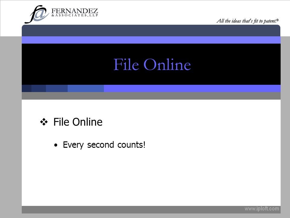 File Online File Online Every second counts! www.iploft.com
