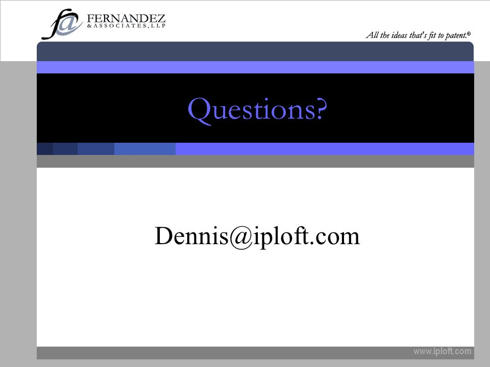 Questions Dennis@iploft.com www.iploft.com