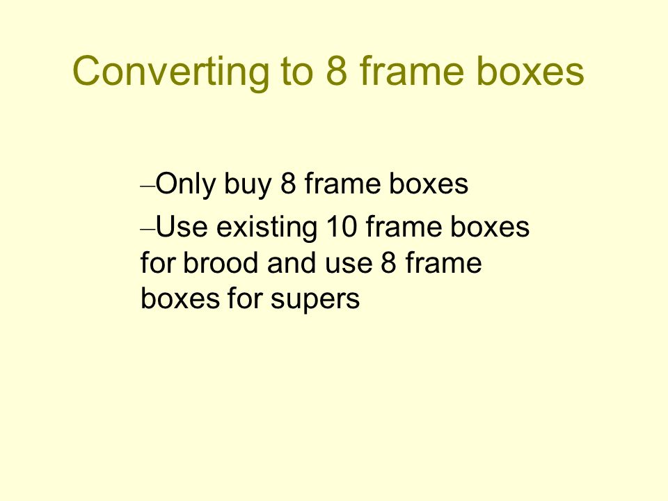 Converting to 8 frame boxes