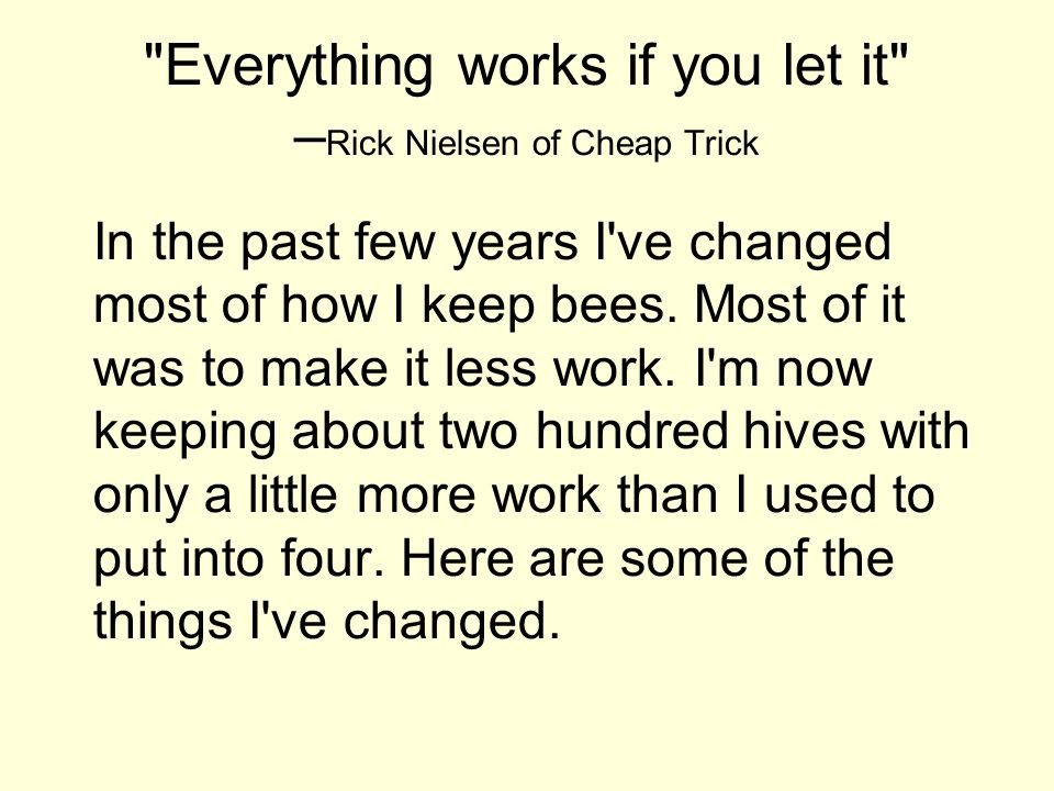 Everything works if you let it –Rick Nielsen of Cheap Trick