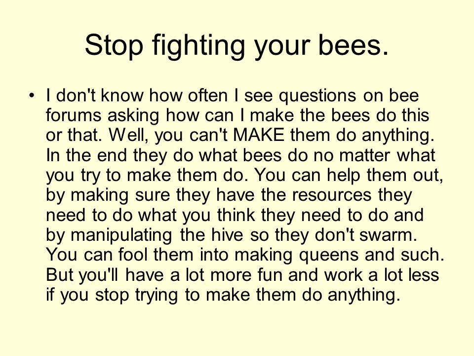 Stop fighting your bees.