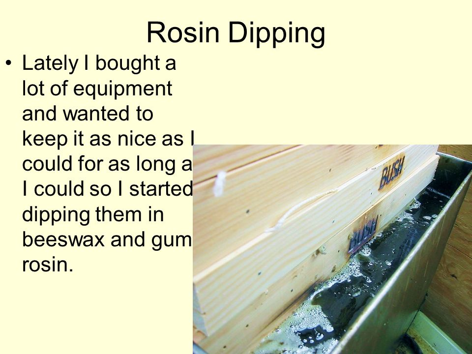 Rosin Dipping