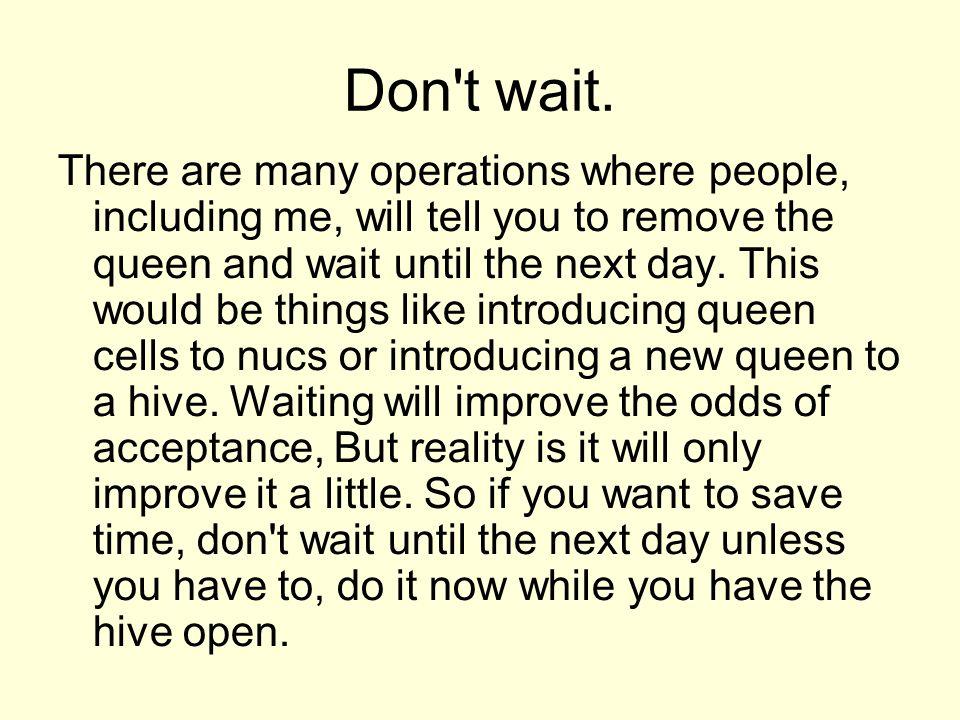 Don t wait.