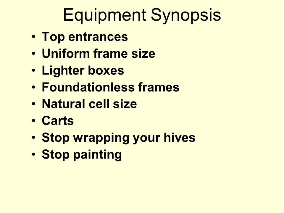 Equipment Synopsis Top entrances Uniform frame size Lighter boxes
