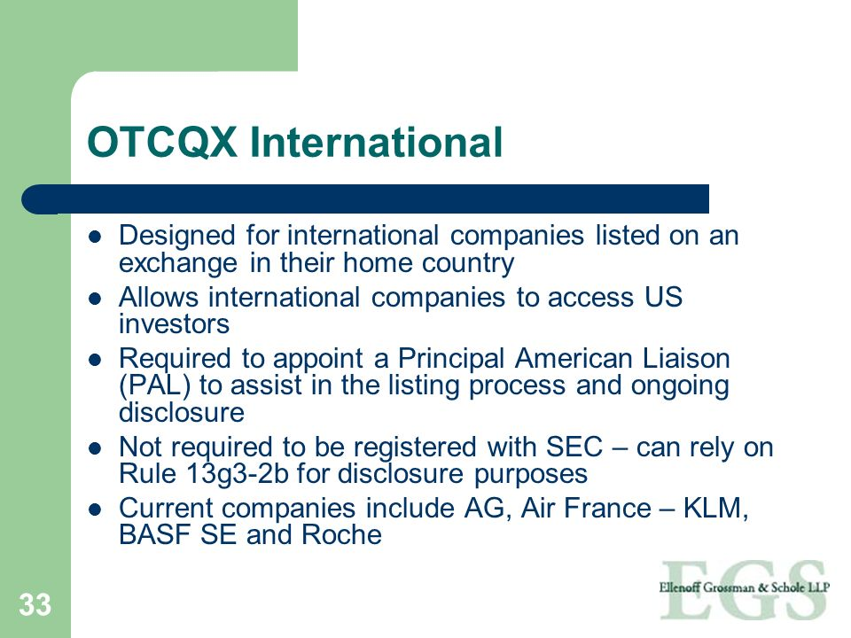 OTCQX International Designed for international companies listed on an exchange in their home country.