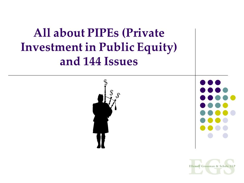 All about PIPEs (Private Investment in Public Equity) and 144 Issues