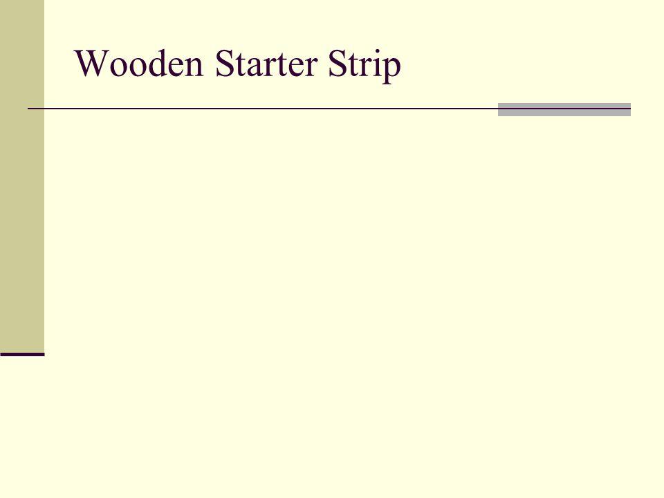 Wooden Starter Strip