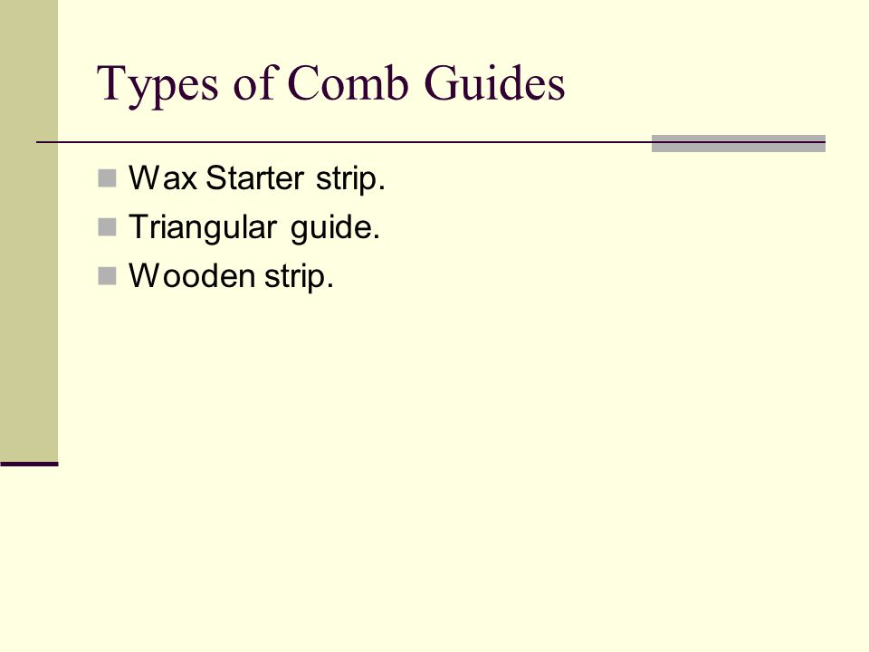 Types of Comb Guides Wax Starter strip. Triangular guide.