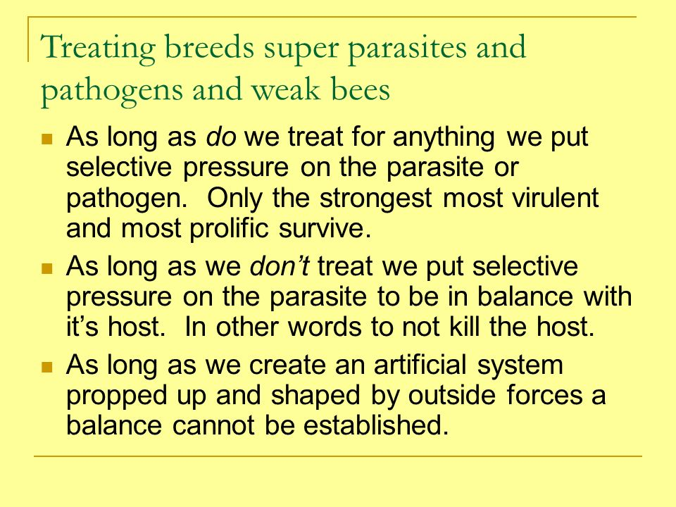 Treating breeds super parasites and pathogens and weak bees