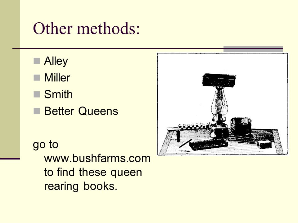 Other methods: Alley Miller Smith Better Queens