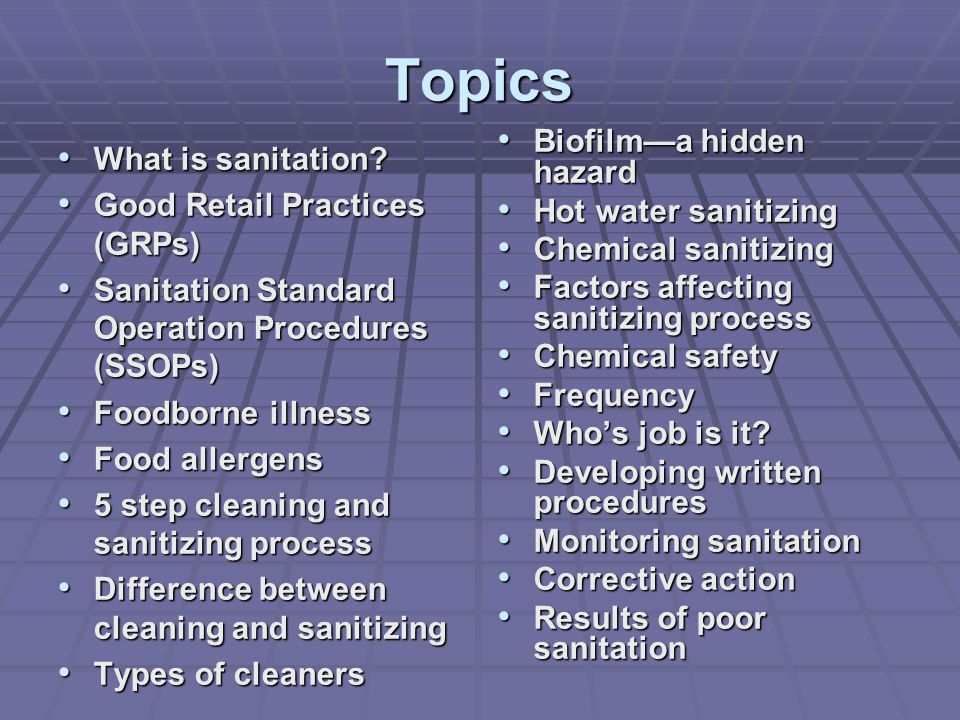 Topics Biofilm—a hidden hazard What is sanitation