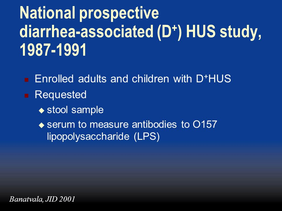 National prospective diarrhea-associated (D+) HUS study, 1987-1991