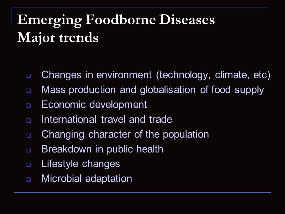 Emerging Foodborne Diseases Major trends