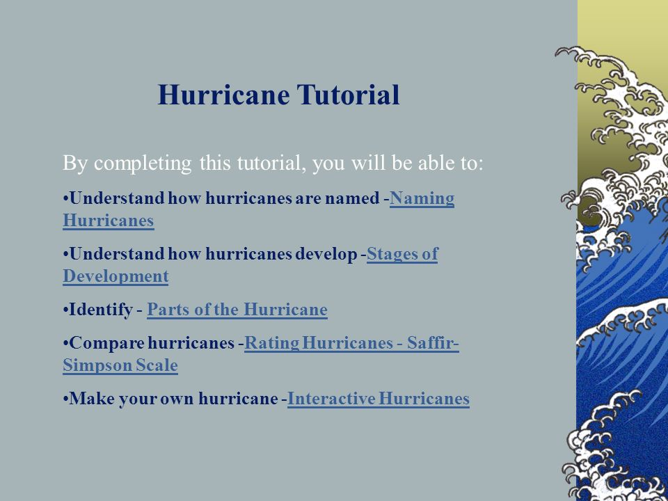Hurricane Tutorial By completing this tutorial, you will be able to:
