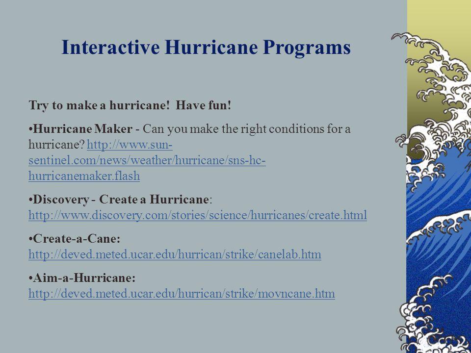 Interactive Hurricane Programs