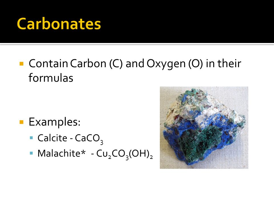 Carbonates Contain Carbon (C) and Oxygen (O) in their formulas