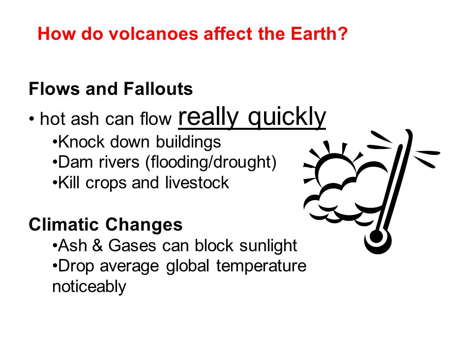 How do volcanoes affect the Earth