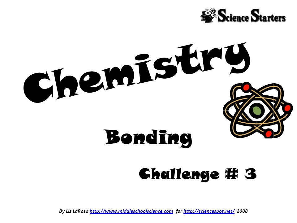Chemistry Bonding Challenge # 3