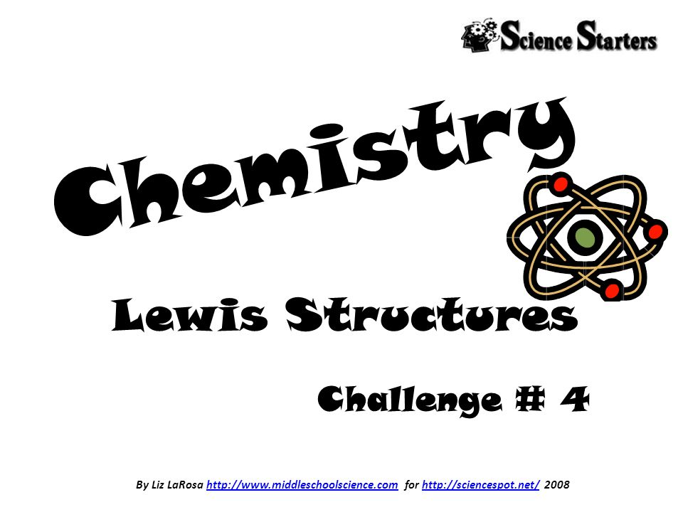 Chemistry Lewis Structures Challenge # 4