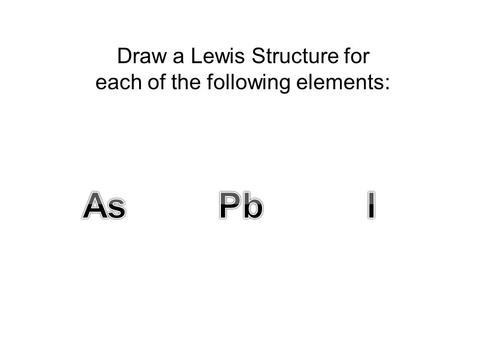 Draw a Lewis Structure for