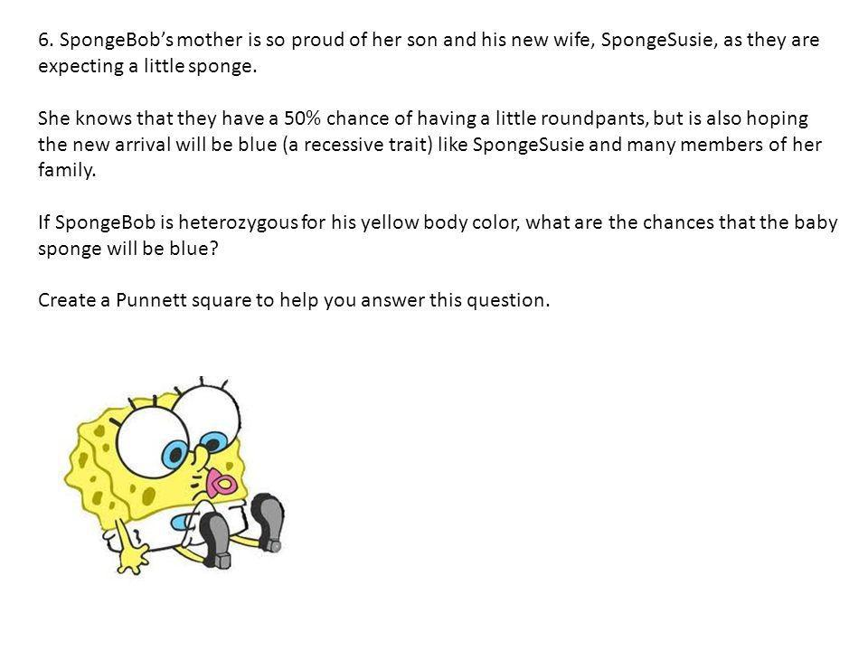 6. SpongeBob's mother is so proud of her son and his new wife, SpongeSusie, as they are expecting a little sponge.