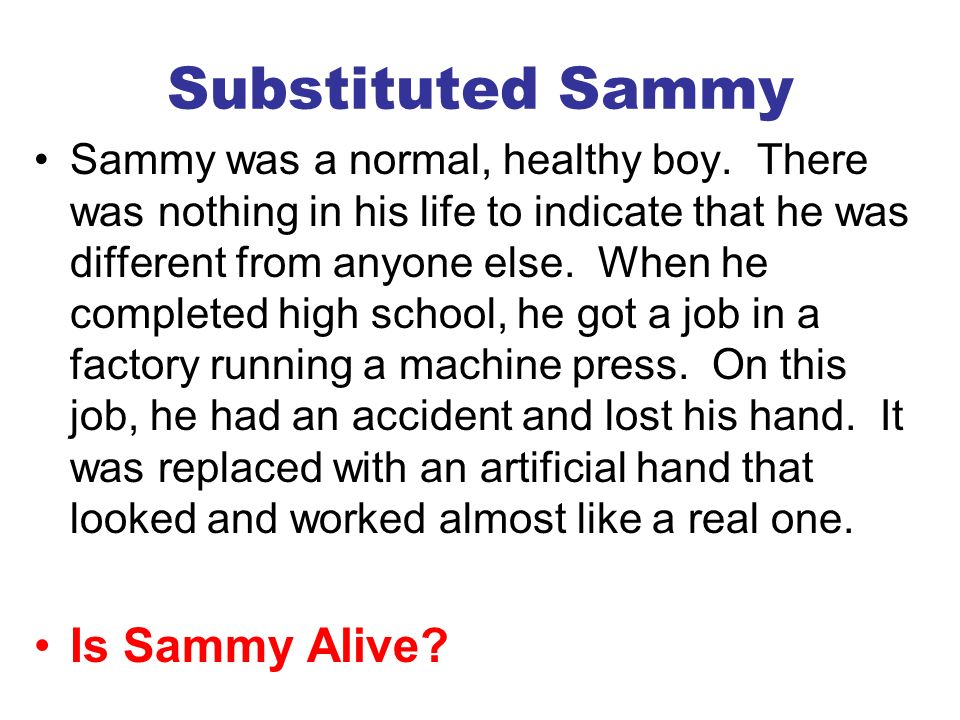 Substituted Sammy Is Sammy Alive