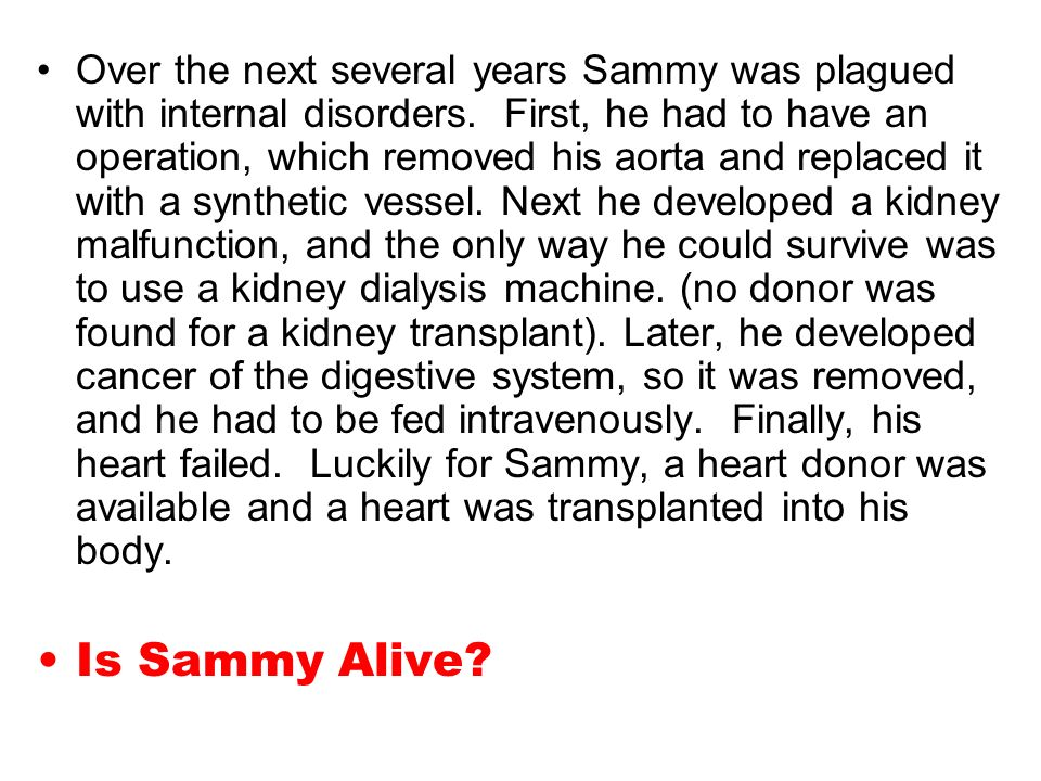 Over the next several years Sammy was plagued with internal disorders