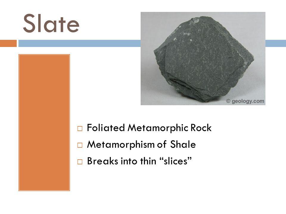 Slate Foliated Metamorphic Rock Metamorphism of Shale