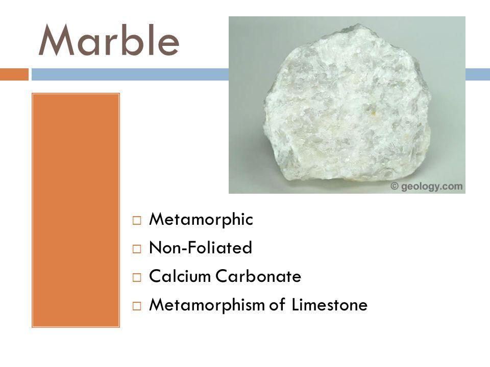 Marble Metamorphic Non-Foliated Calcium Carbonate