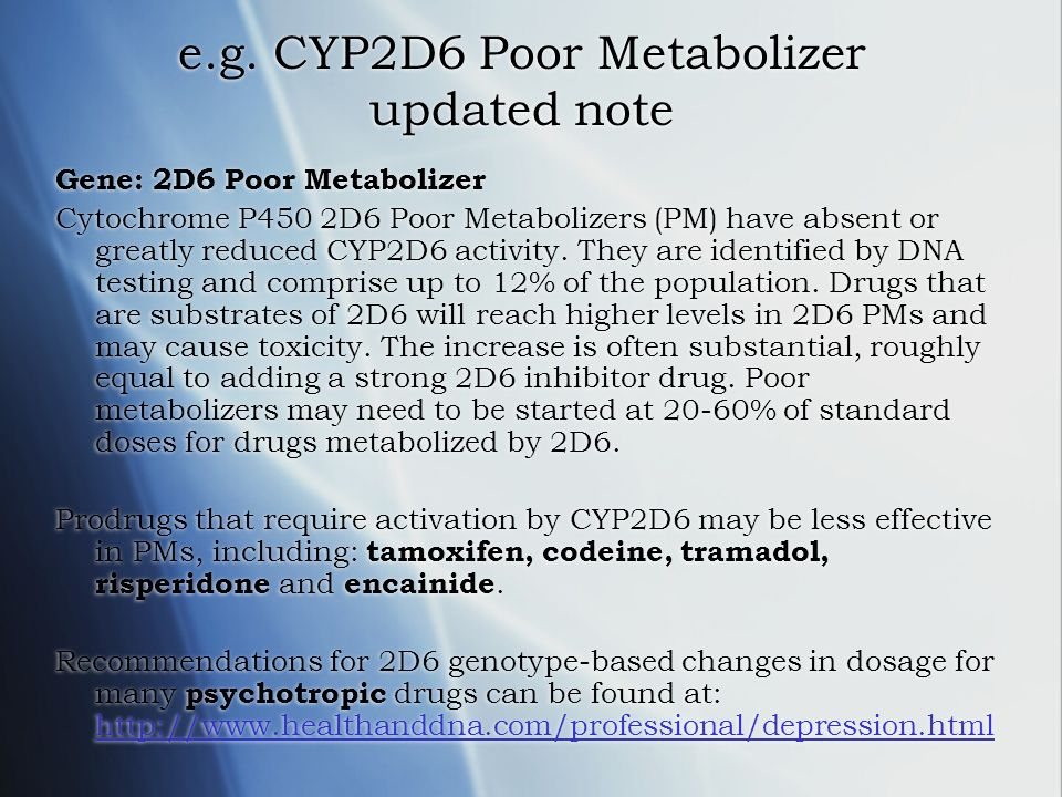 e.g. CYP2D6 Poor Metabolizer updated note