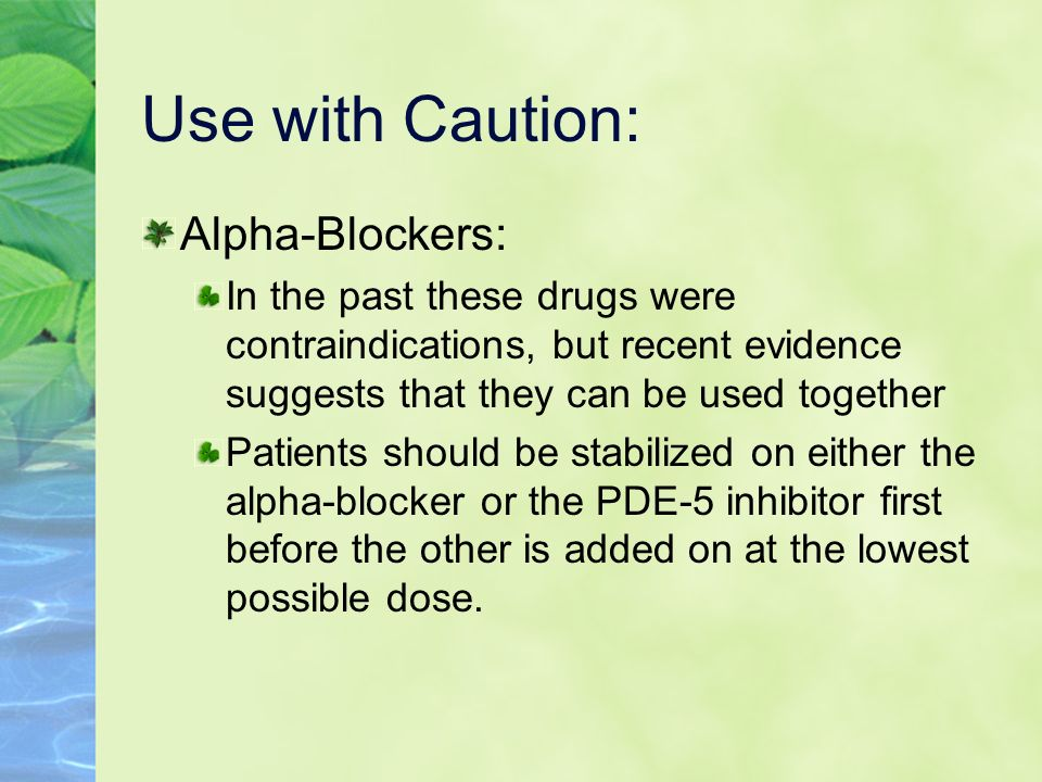 Use with Caution: Alpha-Blockers:
