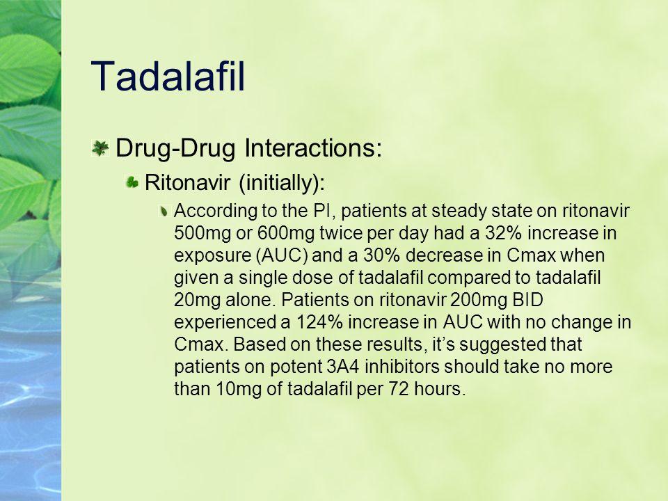 Tadalafil Drug-Drug Interactions: Ritonavir (initially):