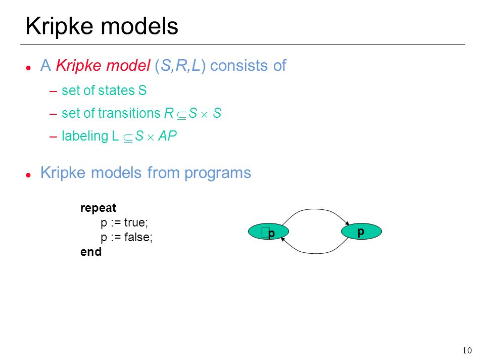 Kripke models A Kripke model (S,R,L) consists of