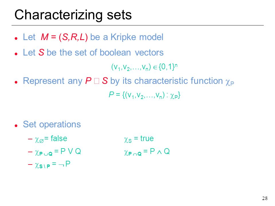 Characterizing sets Let M = (S,R,L) be a Kripke model