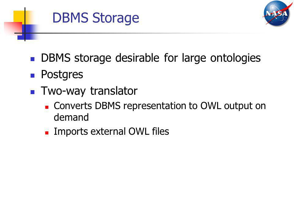 DBMS Storage DBMS storage desirable for large ontologies Postgres